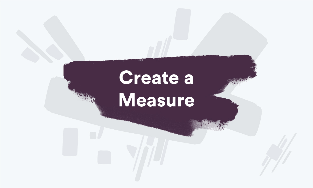 Create a Measure tutorial