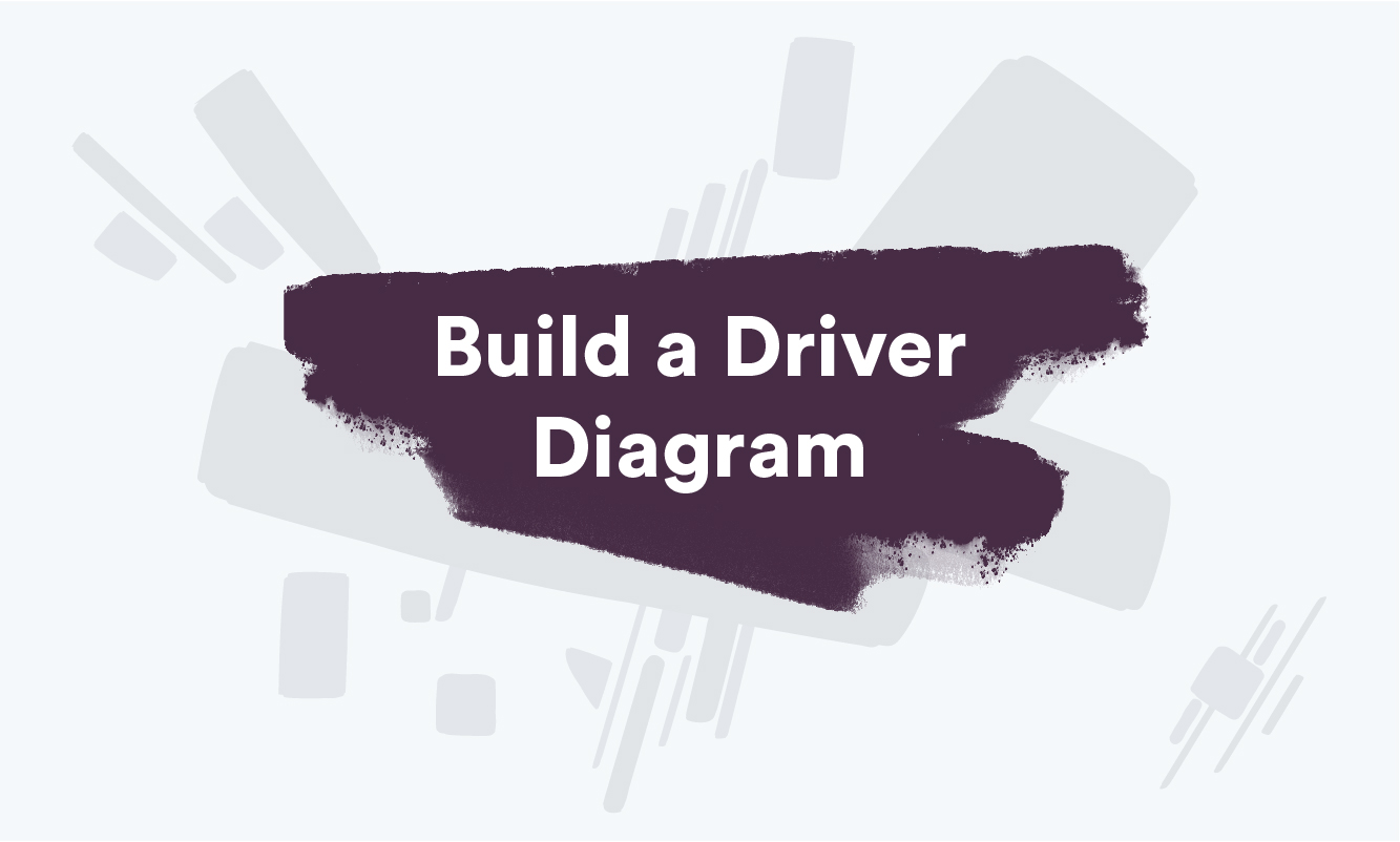 Webinar - Build a Driver Diagram